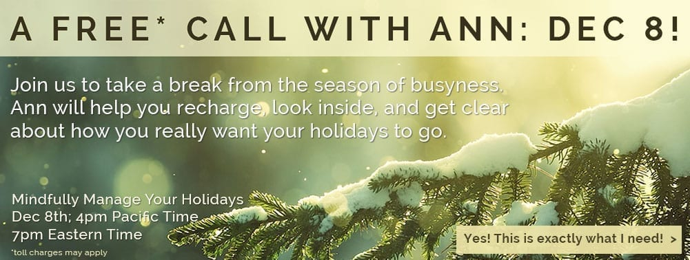 Free Holiday Call: Mindfully Manage Your Holidays Free Call Dec 8